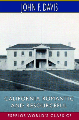 California Romantic and Resourceful (Esprios Classics)