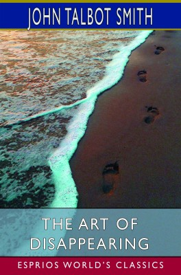 The Art of Disappearing (Esprios Classics)