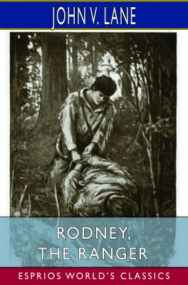 Rodney, the Ranger (Esprios Classics)