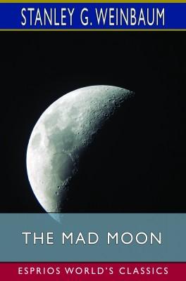 The Mad Moon (Esprios Classics)