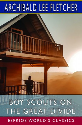Boy Scouts on the Great Divide (Esprios Classics)