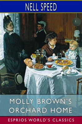 Molly Brown's Orchard Home (Esprios Classics)