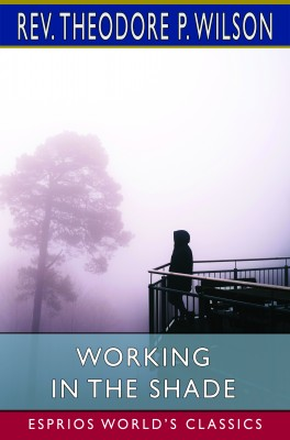 Working in the Shade (Esprios Classics)
