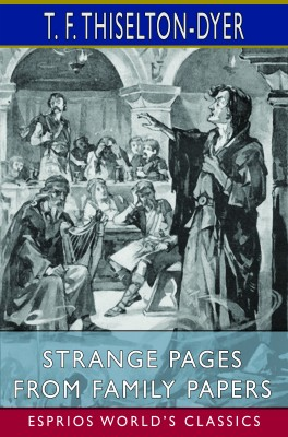 Strange Pages from Family Papers (Esprios Classics)