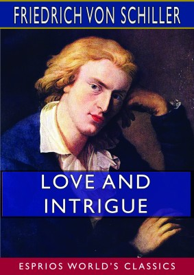 Love and Intrigue (Esprios Classics)