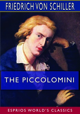 The Piccolomini (Esprios Classics)