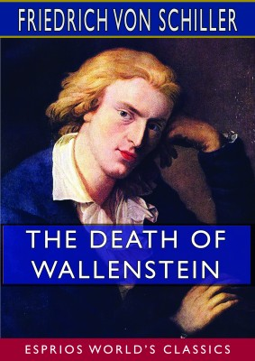The Death of Wallenstein (Esprios Classics)