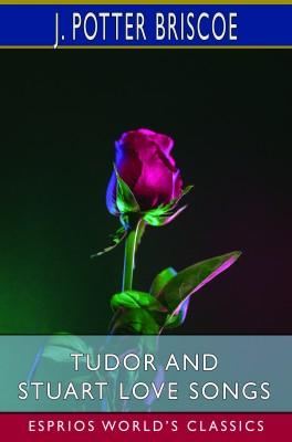Tudor and Stuart Love Songs (Esprios Classics)