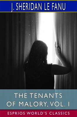 The Tenants of Malory, Vol. I (Esprios Classics)