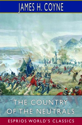 The Country of the Neutrals (Esprios Classics)