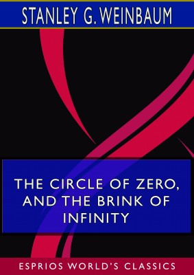 The Circle of Zero, and The Brink of Infinity (Esprios Classics)