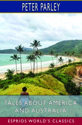 Tales About America and Australia (Esprios Classics)