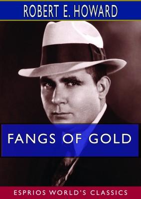 Fangs of Gold (Esprios Classics)