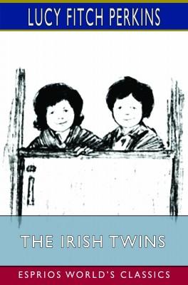 The Irish Twins (Esprios Classics)