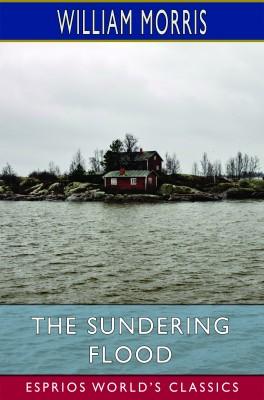 The Sundering Flood (Esprios Classics)