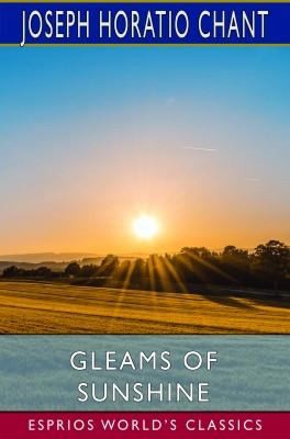 Gleams of Sunshine (Esprios Classics)