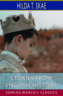 Stories from English History (Esprios Classics)
