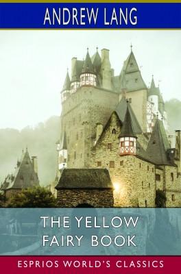The Yellow Fairy Book (Esprios Classics)