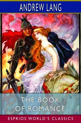 The Book of Romance (Esprios Classics)