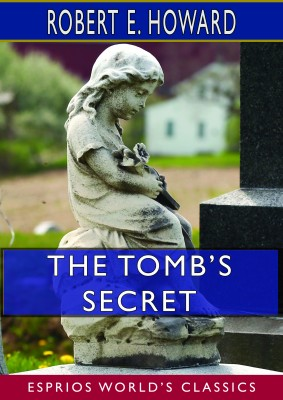 The Tomb's Secret (Esprios Classics)