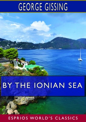 By the Ionian Sea (Esprios Classics)