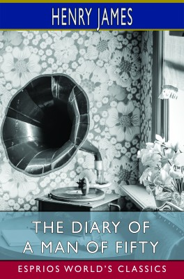 The Diary of a Man of Fifty (Esprios Classics)