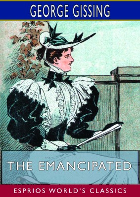 The Emancipated (Esprios Classics)