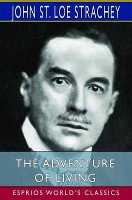 The Adventure of Living (Esprios Classics)