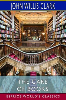 The Care of Books (Esprios Classics)