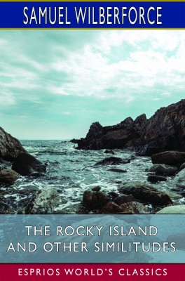 The Rocky Island and Other Similitudes (Esprios Classics)