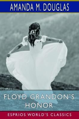 Floyd Grandon's Honor (Esprios Classics)