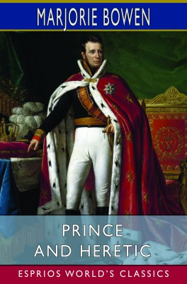 Prince and Heretic (Esprios Classics)