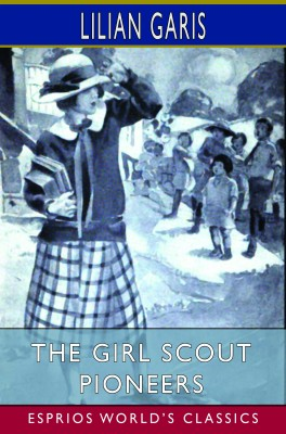 The Girl Scout Pioneers (Esprios Classics)