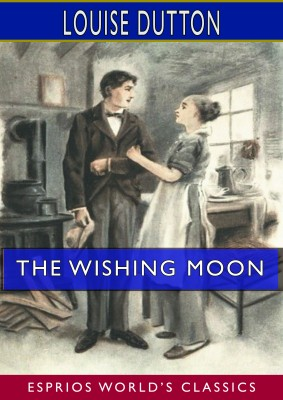 The Wishing Moon (Esprios Classics)