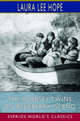 The Bobbsey Twins on Blueberry Island (Esprios Classics)