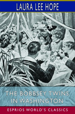 The Bobbsey Twins in the Great West (Esprios Classics)