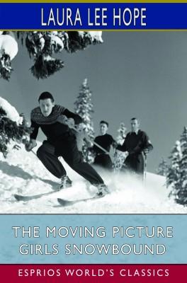 The Moving Picture Girls Snowbound (Esprios Classics)
