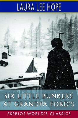 Six Little Bunkers at Grandpa Ford's (Esprios Classics)