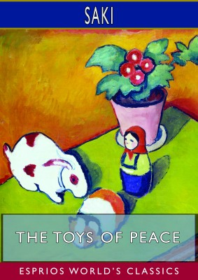 The Toys of Peace (Esprios Classics)