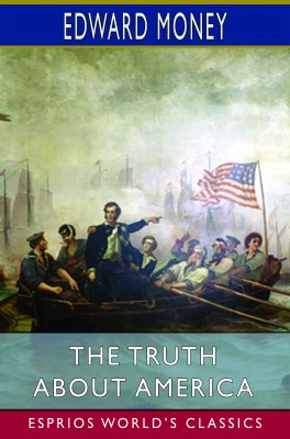 The Truth About America (Esprios Classics)