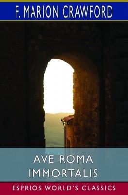 Ave Roma Immortalis (Esprios Classics)
