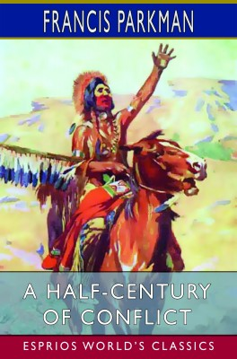 A Half-Century of Conflict (Esprios Classics)