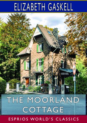The Moorland Cottage (Esprios Classics)