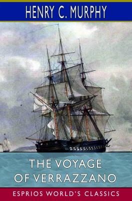 The Voyage of Verrazzano (Esprios Classics)