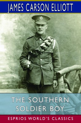 The Southern Soldier Boy (Esprios Classics)
