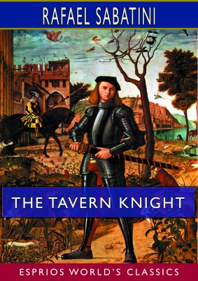 The Tavern Knight (Esprios Classics)