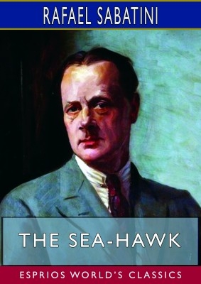 The Sea-Hawk (Esprios Classics)