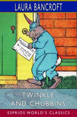 Twinkle and Chubbins (Esprios Classics)