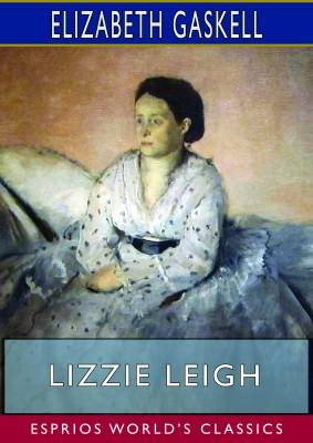 Lizzie Leigh (Esprios Classics)