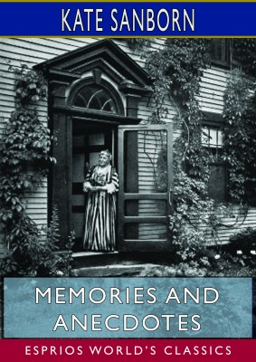 Memories and Anecdotes (Esprios Classics)